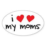 I Love My Moms Oval Sticker (10 pk)