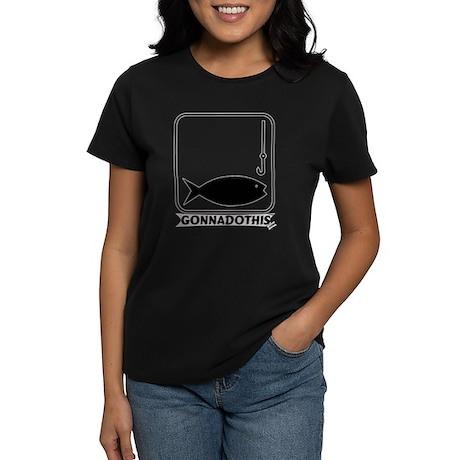 GONNADOTHIS.COM-FISHING- Women's Dark T-Shirt