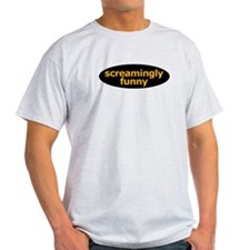 Screamingly Funny T-Shirt