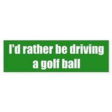 I'd rather be driving a golf ball