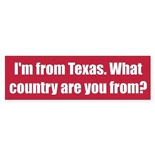 I'm from Texas. What country are you from?