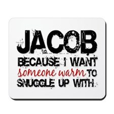 Jacob because i want Mousepad