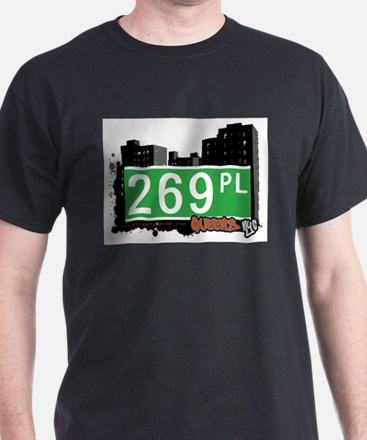 269 PLACE, QUEENS, NYC T-Shirt