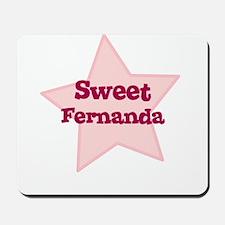 Sweet Fernanda Mousepad