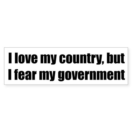 I love my country, but I fear my government