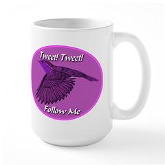Tweet Tweet Follow Me Large Mug