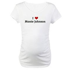 I Love Monte Johnson Shirt