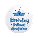 """1st Birthday Prince Andrew! 3.5"""" Button"""