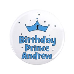 "1st Birthday Prince Andrew! 3.5"" Button"