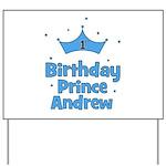 1st Birthday Prince Andrew! Yard Sign