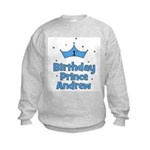 1st Birthday Prince Andrew! Kids Sweatshirt