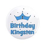 """1st Birthday Kingsten! 3.5"""" Button"""