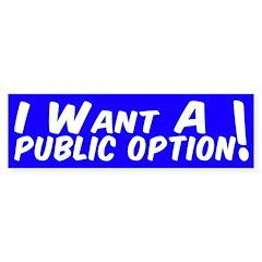 I Want a Public Option Bumper Bumper Sticker