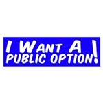 I Want a Public Option Bumper Sticker
