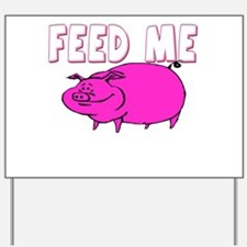 Feed Me Funny Pig Yard Sign
