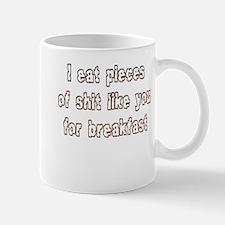 Eat Shit like You for Breakfa Mug