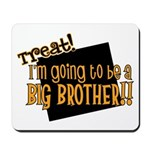 trick or treat halloween big brother Mousepad