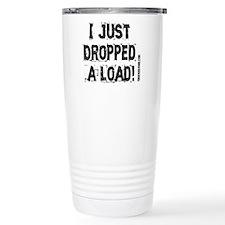 I Just Dropped a Load - Light Travel Mug