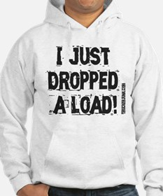 I Just Dropped a Load - Light Hoodie