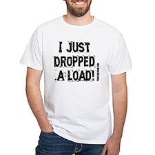 I Just Dropped a Load - Light Shirt