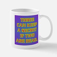 THREE CAN KEEP A SECRET Mug