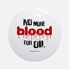 NO more blood for oil -  Ornament (Round)