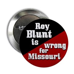 Roy Blunt is Wrong for Missouri campaign button
