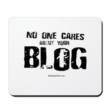 No one cares about your blog -  Mousepad
