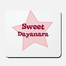 Sweet Dayanara Mousepad