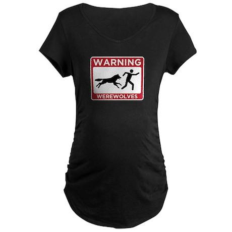 Warning: Werewolves Maternity Dark T-Shirt