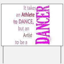 Artist Athlete Dancer Yard Sign