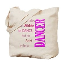 Artist Athlete Dancer Tote Bag