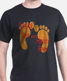 Dancing Feet are Happy T-Shirt