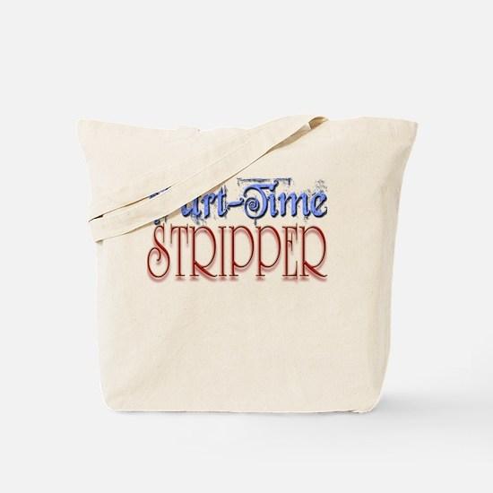 Part Time Stripper Tote Bag