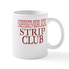 Support your local STRIP CLUB Mug