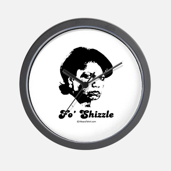FO SHIZZLE -  Wall Clock