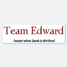 Team Edward (except...) Bumper Bumper Bumper Sticker