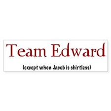 Team Edward (except...) Bumper Bumper Sticker