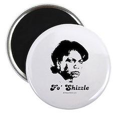 FO SHIZZLE - Magnet