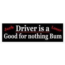 Driver is a good for nothing bum