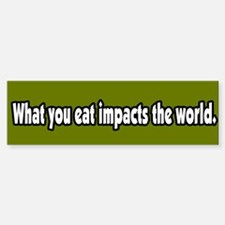 What You Eat Impacts the World Bumper Car Car Sticker