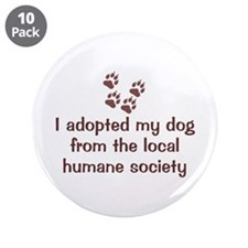 "Adopted My Dog 3.5"" Button (10 pack)"
