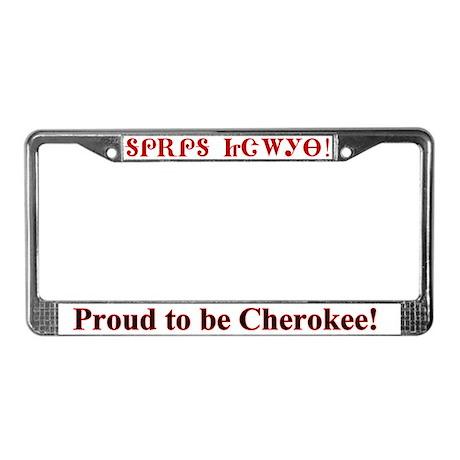 Proud Cherokee License Plate Frame By Chenocetah