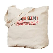 Wanna See My Halloweenie? Tote Bag