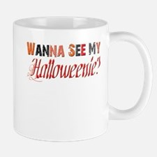 Wanna See My Halloweenie? Mug