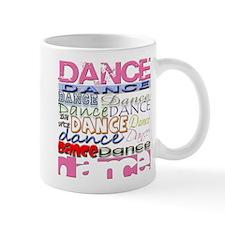 Dance DANCE Dance Small Mug