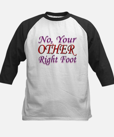 No, Your OTHER Right Foot Kids Baseball Jersey