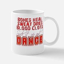 Bones Heal, Blood Clots, Danc Small Small Mug