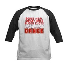 Bones Heal, Blood Clots, Danc Tee