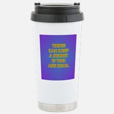 THREE CAN KEEP A SECRET Stainless Steel Travel Mug
